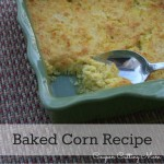Easy Baked Corn Recipe – The Perfect Side Dish For Any Meal